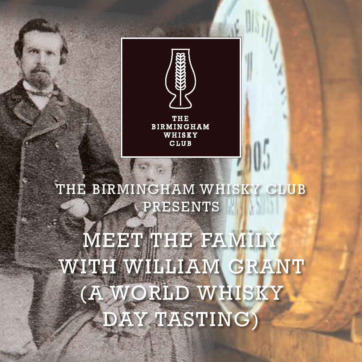 The Birmingham Whisky Club & William Grant & Sons Present ::  Meet The Family (A World Whisky Day Event)
